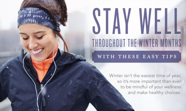 Stay well throughout the winter months with these easy tips